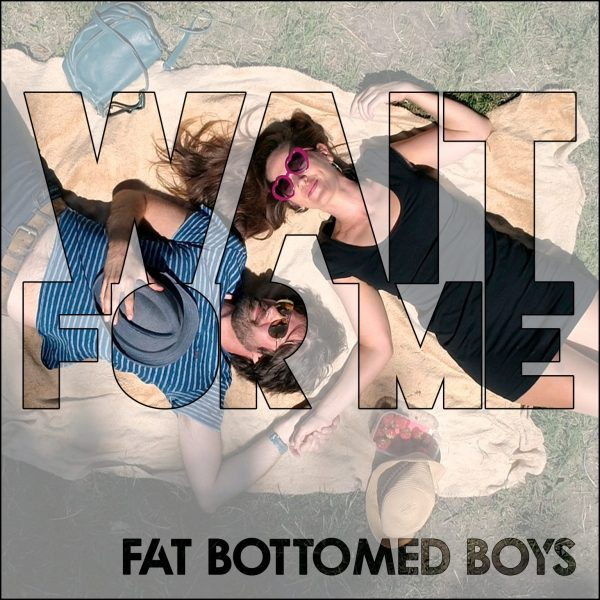 Fat Bottomed Boys - Wait for Me single cover